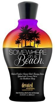 Somewhere on a Beach, Indoor Outdoor, Instant Dark Tanning Lotion