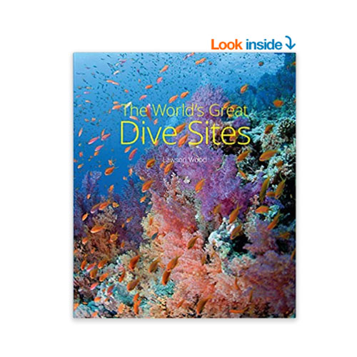 Lawson Wood: The World's Great Dive Sites