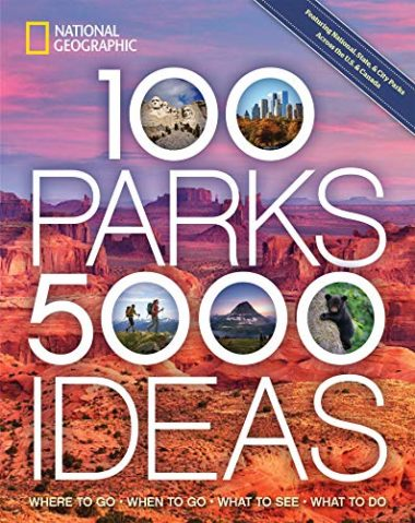 100 Parks, 5000 Ideas: Where To Go, When To Go, What To See, What To Do Hiking Book