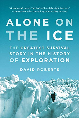 Alone on the Ice: The Greatest Survival Story in the History of Exploration Antarctica Book
