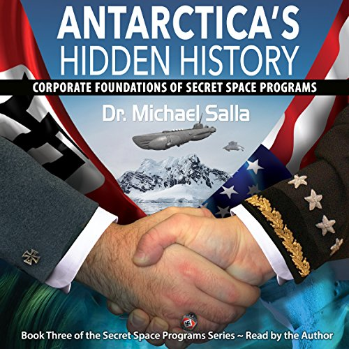 Antarctica's Hidden History: Corporate Foundations of Secret Space Programs Antarctica Book