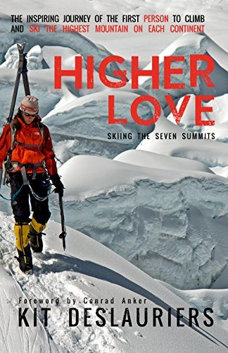 Higher Love: Skiing the Seven Summits Skiing Book