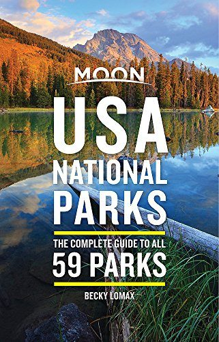 Moon USA National Parks: The Complete Guide To All 59 Parks Hiking Book
