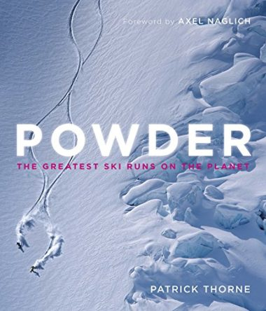 Powder: The Greatest Ski Runs Skiing Book