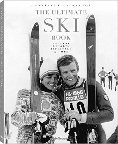 The Ultimate Ski Book: Legends, Resorts, Lifestyle, and More Skiing Book