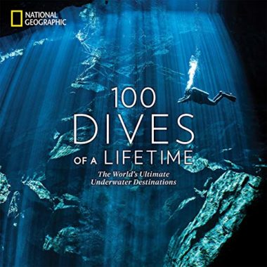 NatGeo: 100 Dives of a Lifetime: The World's Ultimate Underwater Destinations