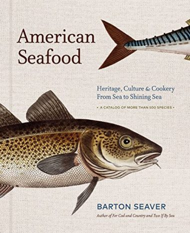 American Seafood: Heritage, Culture & Cookery From Sea To Shining Sea Fish Cookbook