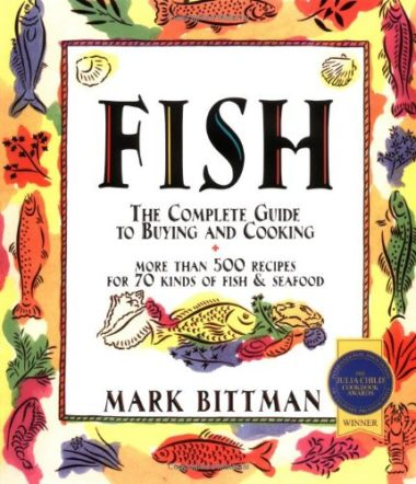 Fish: The Complete Guide To Buying And Cooking Fish Cookbook