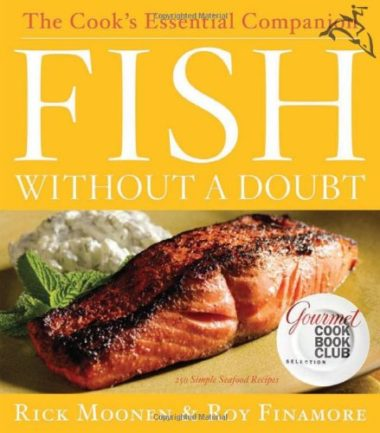 Fish Without A Doubt: The Cook's Essential Companion Fish Cookbook