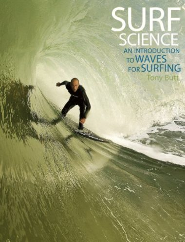 Tony Butt – Surf Science: An Introduction to Waves for Surfing