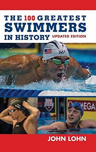 John Lohn: 100 Greatest Swimmers in History