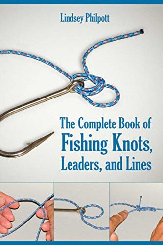 The Complete Book On Fishing Knots, Leaders And Lines Fishing Book
