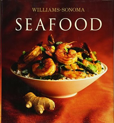 Williams-Sonoma Collection: Seafood and Fish Cookbook