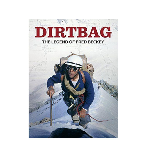 """""""Dirtbag: The Legend of Fred Beckey"""" Climbing Movie"""