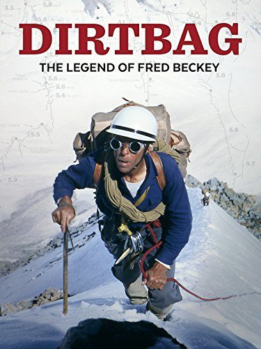 """Dirtbag: The Legend of Fred Beckey"" Climbing Movie"