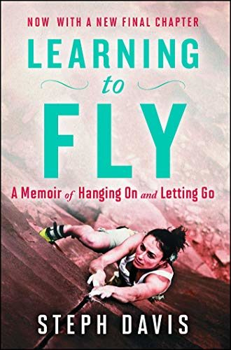 """Learning to Fly: A Memoir of Hanging On and Letting Go"" Climbing Book"