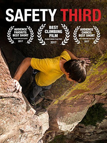 """Safety Third"" Climbing Movie"