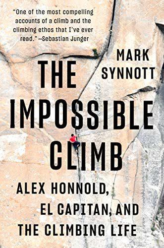 """The Impossible Climb: Alex Honnold, El Capitan and the Climbing Life"" Climbing Book"