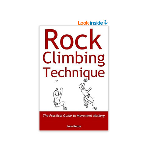 Rock Climbing Technique: The Practical Guide to Movement Mastery Book