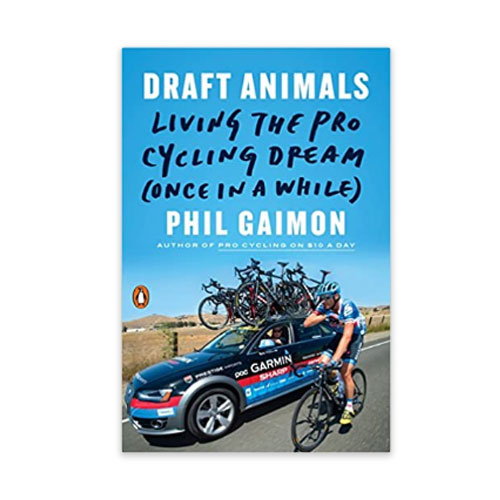 Draft Animals: Living The Pro Cycling Dream, Phil Gaimon