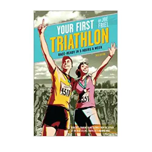 Your First Triathlon, 2nd Ed: Race-Ready In  5 Hours A Week, Joel Friel
