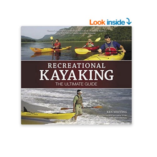 """Recreational Kayaking: The Ultimate Guide"" By Ken Whiting"